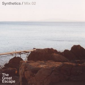 Synthetics Mix 02 - The Great Escape