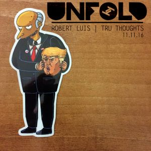 Tru Thoughts Presents Unfold 11.11.16 with Bonobo, Rodney P, Tupac, Nicolette