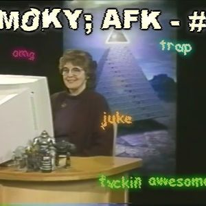 smoky; afk - #V