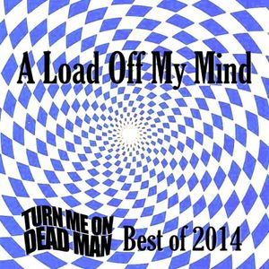 A Load Off My Mind: The Best of 2014