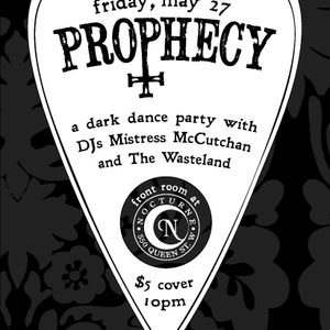 Prophecy May 27th 10 - 11pm