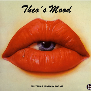 Theo´s Mood -- Selected & Mixed By Rod.GP