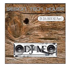 TECH-HOUSE SESSION  -IN DA HOUSE - PART 1 -  by Dj Mikel F