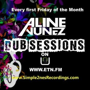 Aline Nunez - Dub Session 005 on ETN.fm-July 2012