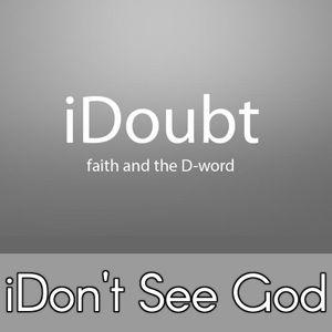 iDon't See God