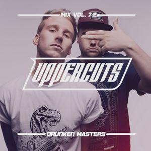 Drunken Masters - Uppercuts Mix Vol. 72
