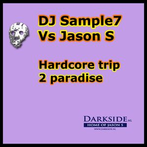 DJSample7 Vs Jason S - Hardcore trip 2 paradise