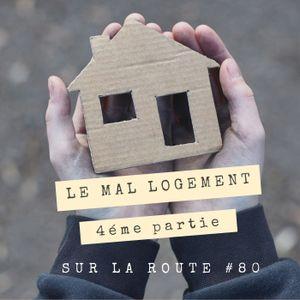 SUR LA ROUTE #80 Mal logement 4