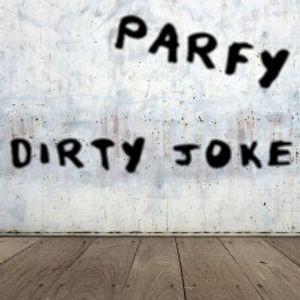 Parfy - Dirty Joke