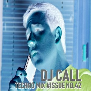 DJ CALL's TECHNO MIX #ISSUE No.42