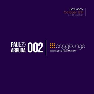 Paulo Arruda LIVE on Dogglounge Deep House Radio • Podcast 02