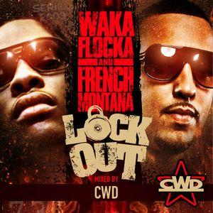 Waka Flocka & French Montana - Lock Out (Mixed by CWD) 17/12/11