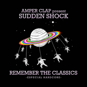 Sudden Shock - Remember The Classics (Special Hardcore)