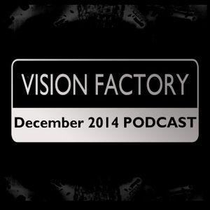 Vision Factory - December 2014 Podacast