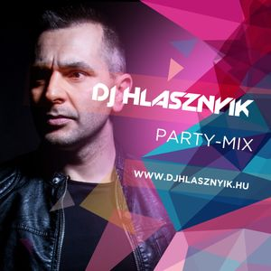 Dj Hlasznyik - Party-mix796 (Radio Verzio) [2018]