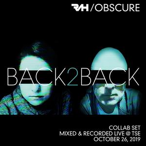 Back2Back--- [Mixed & Recorded Live @ TSE - October 26, 2019]