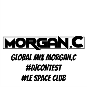 GLOBAL MIX MORGAN.C #DJCONTEST #LE SPACE CLUB
