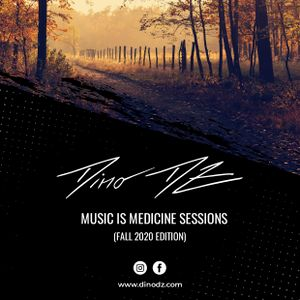 Dino DZ - Music Is Medicine Sessions (Fall 2020 Edition)