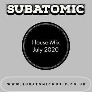 SubAtomic - Fresh House Mix - July 2020