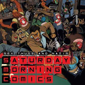 Saturday Morning Comics #90 Sex Thugs And Nazis