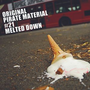 "Original Pirate Material #21 ""Melted"""