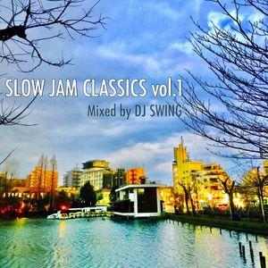 SLOW JAM CLASSICS vol.1 - Mixed by DJ SWING