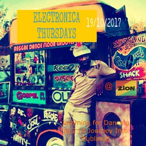 ELECTRONICA THURSDAYS @ ZION - Jamming for Dancing pt.2 (A Journey Into Dubland) 19/10/2017