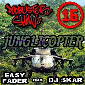 DJ SKAR podbuster show 16 - junglicopter