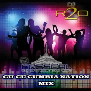 DJ R2O Cu Cu Cumbia Nation (FresCal DJ Entertainment)