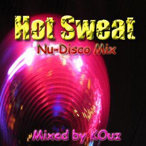 Hot Sweat - Mixed by KOuz (June 2011 set mix)