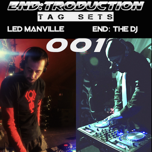End:troduction 001: Led Manville - END: the DJ Tag Set