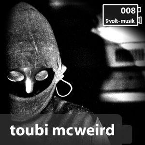 9Volt-Podcast 008 Toubi McWeird
