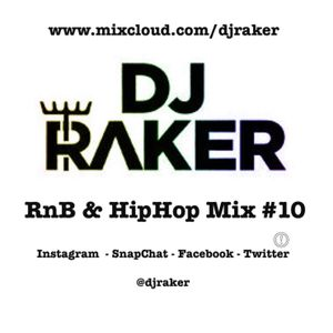 Dj Raker RnB & HipHop Mix 10