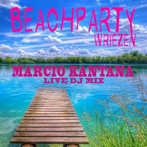 Marcio Kantana - Beach Party Wriezen // DJ Live Mix 22.07.2017
