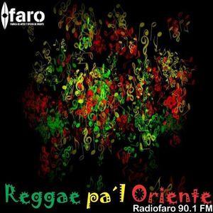 Reggae pa´ l Oriente programa transmitido el día 2 de Junio 2016 por Radio Faro 90.1 FM