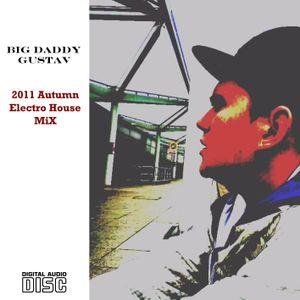 Big Daddy Gustav - Autumn Electro House 2011 Club Mix