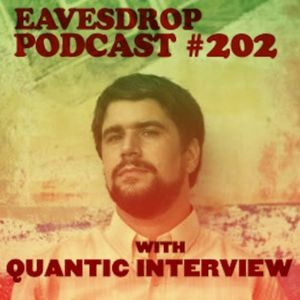 Eavesdrop Podcast #202 w/ Quantic interview