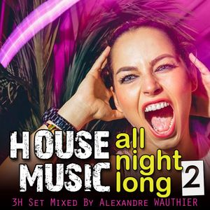 House Music All Night Long 2