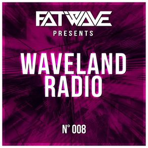 Fatwave - Waveland Radio #008