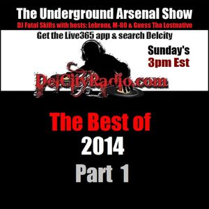 The Underground Arsenal Show - Best of 2014 Part 1