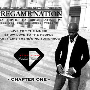 PREGAME NATION-CHAPTER One:Trap-HipHop-Caribbean-Latin-EDM:60s-70s-80s-90s-2000-PRESENTS