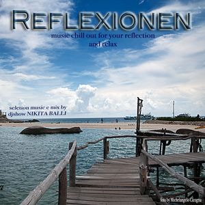 REFLEXIONE chill out music by NIKITA BALLI djshow