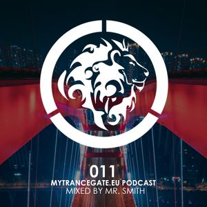 myTranceGate Podcast #011 (mixed by Mr. Smith)