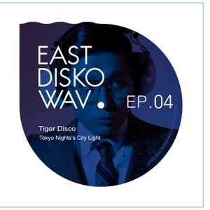 EDW16 #Summer Tokyo Night's City Light #4 - Tiger Disco