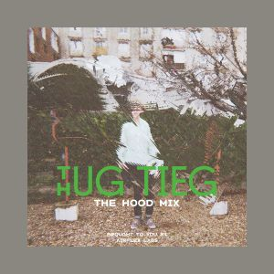 THUG TIEG - The Hood Mix