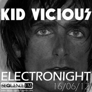 KID VICIOUS: ELECTRONIGHT 16/06/2012