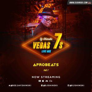 VEGAS 7S LIVE MIX 2018 [AFROBEATS] PART 1