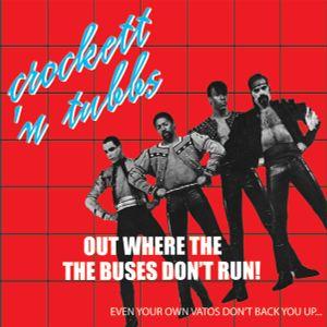 Crockett'n Tubbs *out where the buses don't run!
