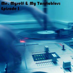 Me, Myself & My Turntables: Episode I