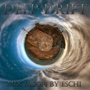 Deep Drift - Mix 01.2014 by Eschi